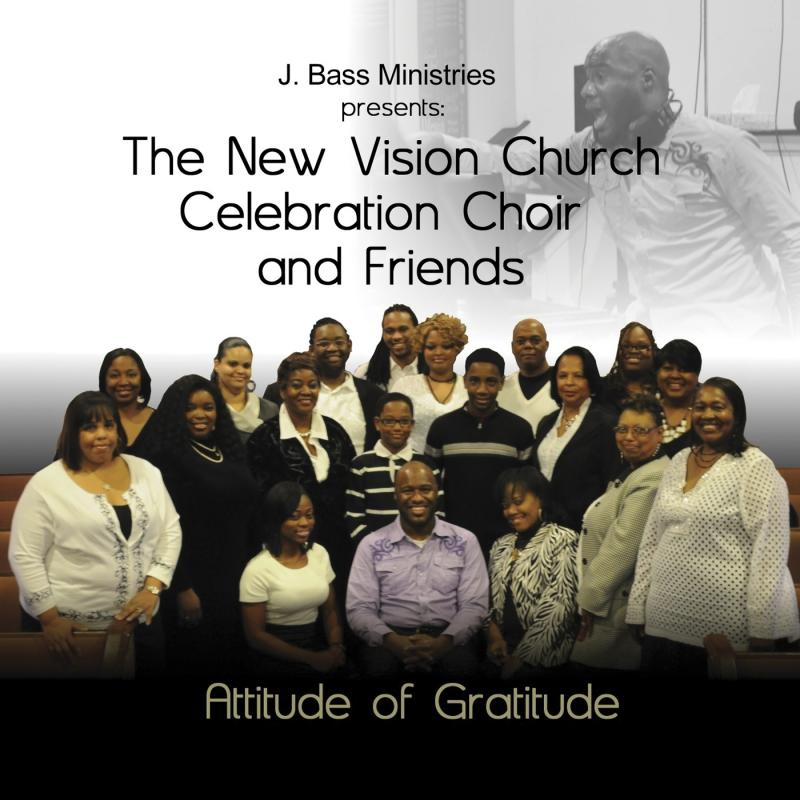 The New Vision Church Celebration Choir and Friends CD Project